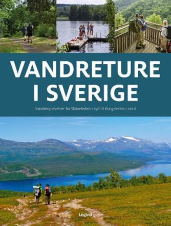 Jørgen Hansen (f. 1951-05-06): Vandreture i Sverige : vandreoplevelser fra syd til nord